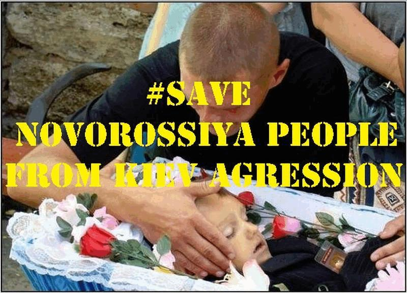 SAVE NOVOROSSIYA PEOPLE FROM KIEV AGRESSION